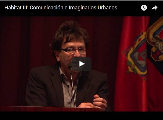 Comunicación e imaginarios urbanos: conferencia de Armando Silva