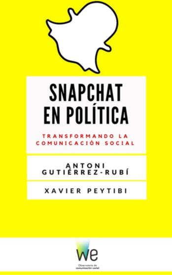 """""""Snapchat en política, transformando la comunicación social"""""""